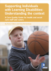 Supporting Individuals with Learning Disabilities: Understanding the context: A Care Quality Guide for health and social care staff Cover Image