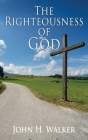 The Righteousness of God: Exposition of the Epistle of Romans Cover Image