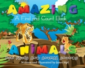 Amazing Animals, Fun Facts and Animal Sounds: A Find and Count Book Cover Image