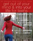 Get Out of Your Mind and Into Your Life for Teens: A Guide to Living an Extraordinary Life Cover Image