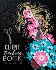 Client Tracking Book for Hairstylist: Customer Appointment Management System Log Book Information Keeper For Hair Stylists A - Z Alphabetical Tabs Cover Image