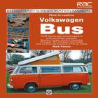 How to Restore Volkswagen (bay window) Bus: Your step-by-step illustrated guide to body and interior restoration (Enthusiast's Restoration Manual) Cover Image