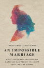 An Impossible Marriage: What Our Mixed-Orientation Marriage Has Taught Us about Love and the Gospel Cover Image