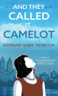 And They Called It Camelot: A Novel of Jacqueline Bouvier Kennedy Onassis Cover Image