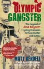 Olympic Gangster: The Legend of José Beyaert–Cycling Champion, Fortune Hunter and Outlaw Cover Image