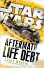 Life Debt: Aftermath (Star Wars) (Star Wars: The Aftermath Trilogy #2) Cover Image