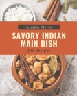 295 Savory Indian Main Dish Recipes: An Indian Main Dish Cookbook for All Generation Cover Image