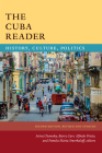 The Cuba Reader: History, Culture, Politics (Latin America Readers) Cover Image