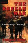 The Korean War: Volume 2: Uncertain Victory: An Oral History Cover Image