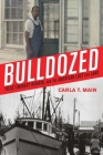 Bulldozed: A Kelo, a Eminent Domain and the American Lust for Land Cover Image