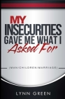 My Insecurities Gave Me What I Asked For Cover Image