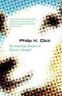 Do Androids Dream of Electric Sheep?. Philip K. Dick Cover Image