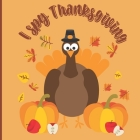 I Spy Thanksgiving: A Fun Book For 4-8 Year Old About Autumn & Thanksgiving Great Gift For Preschoolers &Kids&Kindergarten Cover Image