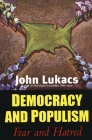Democracy and Populism: Fear and Hatred Cover Image