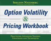 Option Volatility & Pricing Workbook: Practicing Advanced Trading Strategies and Techniques Cover Image