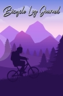 Bicycle Log Journal: Journal for All Cycling Enthusiasts (Gift Idea for Biking Lovers) Cover Image