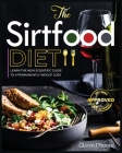 The Sirtfood Diet: Learn the New Scientific Guide to Permanently Weight loss. Forget Intermittent Fasting and Start to boost your Energy Cover Image