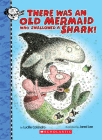 There Was an Old Mermaid Who Swallowed a Shark! (There Was an Old Lad) Cover Image