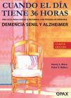 Cuando el día tiene 36 horas: Una guía para cuidar a enfermos con pérdida de memoria, demencia senil y Alzheimer Cover Image