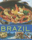 The Food and Cooking of Brazil: Traditions, Ingredients, Tastes, Techniques, 65 Classic Recipes Cover Image