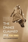 The Dance Claimed Me: A Biography of Pearl Primus Cover Image