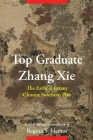 Top Graduate Zhang XIE: The Earliest Extant Chinese Southern Play (Translations from the Asian Classics) Cover Image