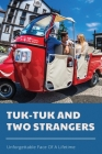 Tuk-Tuk And Two Strangers: Unforgettable Face Of A Lifetime: Fantasy Story Book Cover Image