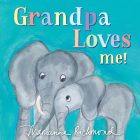 Grandpa Loves Me! (Marianne Richmond) Cover Image
