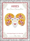 Aries: Your Cosmic Coloring Book: 24 Astrological Designs for Your Zodiac Sign! Cover Image