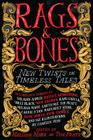 Rags & Bones: New Twists on Timeless Tales Cover Image