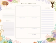 Art of Nature: Under the Sea Weekly Planner Notepad: (Undated Weekly Planner, Cute Stationery Gift, Gift for Girls) Cover Image