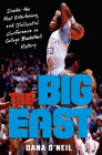 The Big East: Inside the Most Entertaining and Influential Conference in College Basketball History Cover Image