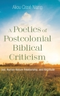 A Poetics of Postcolonial Biblical Criticism: God, Human-Nature Relationship, and Negritude Cover Image