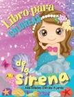 Libro para Colorear de la Sirena, Habilidades con las Tijeras: Gran Libro de colorear y Actividades para Niños de 4 a 10 años Cover Image