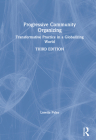 Progressive Community Organizing: Transformative Practice in a Globalizing World Cover Image