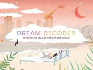 Dream Decoder: 60 Cards to Unlock your Unconscious (Interpret archetypal symbols from your dreams) (Magma for Laurence King) Cover Image