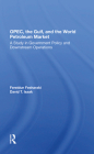 Opec, the Gulf, and the World Petroleum Market: A Study in Government Policy and Downstream Operations Cover Image