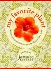 My Favorite Plant: Writers and Gardeners on the Plants They Love Cover Image