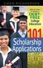 101 Scholarship Applications: What It Takes to Obtain a Debt-Free College Education Cover Image