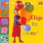 Me Toca A Mi Elige Tu Color (My Turn (Spanish Twocan)) Cover Image