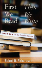 First We Read, Then We Write: Emerson on the Creative Process Cover Image