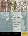 A History of Western Choral Music, Volume 1 Cover Image