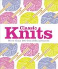 Classic Knits: More Than 100 Beautiful Projects Cover Image