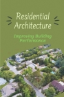 Residential Architecture: Improving Building Performance: Residential Design And Green Homes Cover Image
