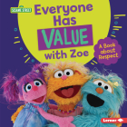 Everyone Has Value with Zoe: A Book about Respect Cover Image