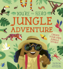 You're the Hero: Jungle Adventure (Let's Tell a Story) Cover Image