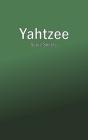 Yahtzee Score Sheets: Yahtzee Dice Game Score Record Books Cover Image