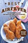 Best Airfryer: 100 Essential Recipes for Fried and Deep Fried Favorites Without Fat Cover Image