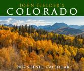 John Fielder's Colorado 2022 Scenic Wall Calendar Cover Image