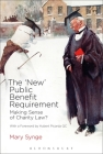 The 'New' Public Benefit Requirement: Making Sense of Charity Law? Cover Image